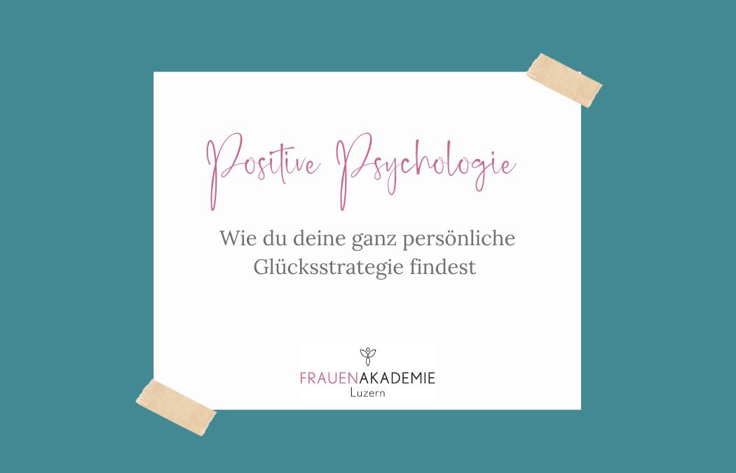 Positive Psychologie – mit Wissenschaft auf dem Weg ins Glück